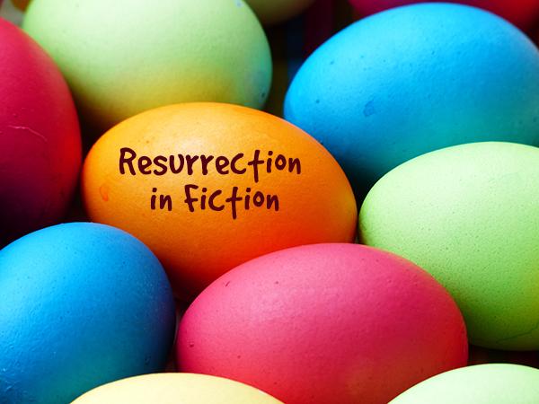 Resurrection in Fiction | Liberty Falls Down